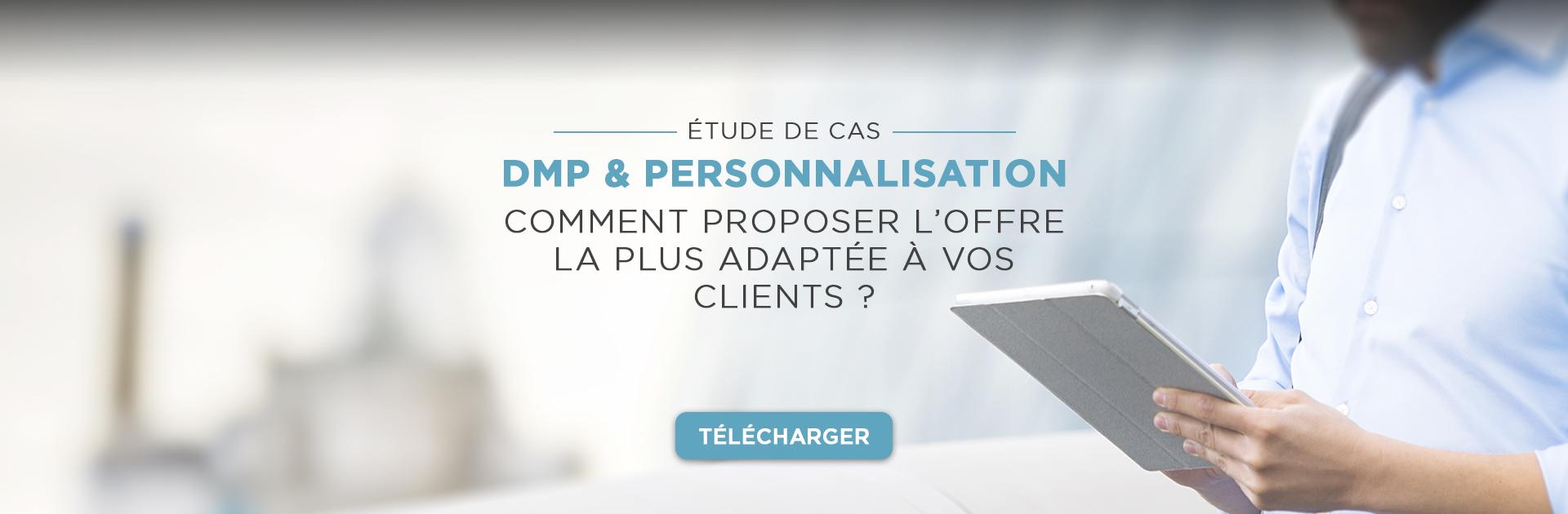 Etude de cas : DMP & Personnalisation