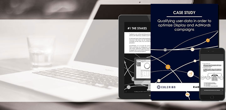 Adwords & Display : Qualifying user-data in order to optimize Display and AdWords campaigns
