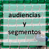 Audiencias y Segmentos