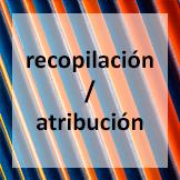 Recopilación / Atribución