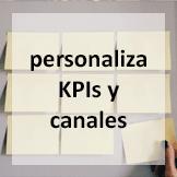 Personaliza tus KPIs y canales
