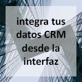 Tips - Integra tus datos CRM desde la interfaz