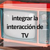 Tips - integrar la interacción de tv