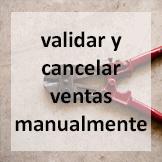 Tips - Validar y cancelar ventas manualmente