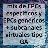 Tips - mix de EPCs específicos y EPCs genéricos + subcanales virtuales tipo GA
