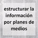 Tips - estructurar la información por planes de medios
