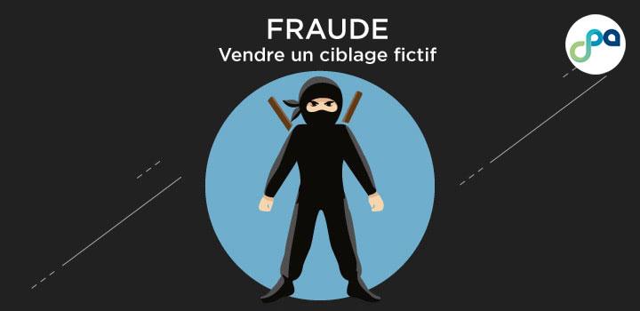 Fraude: Vendre un ciblage fictif