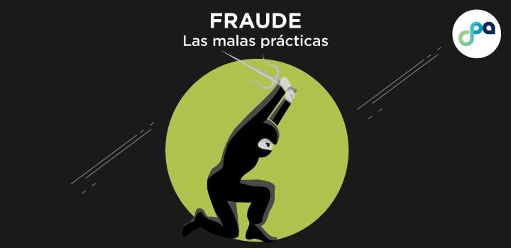Fraude: las malas prácticas