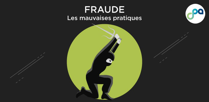 Fraude: Les mauvaises pratiques