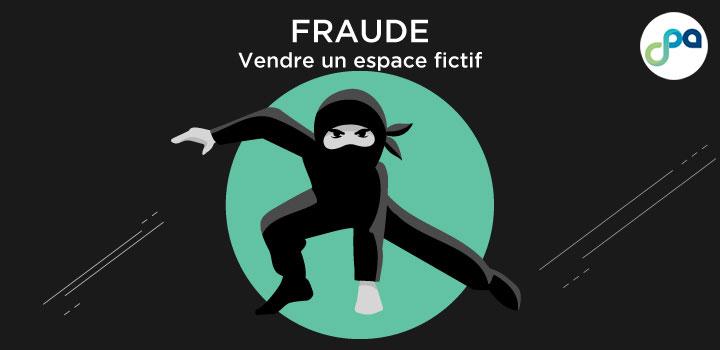 Fraude : vendre un espace fictif