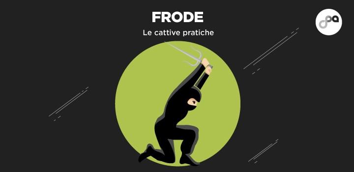 Article-7-Frode-cattive-pratiche