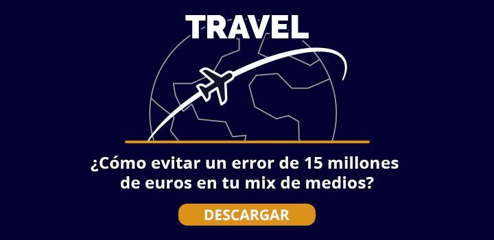 ¿Cómo evitar un error de 15 millones de euros en tu mix de medios de travel?